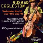 Solo performance by world renowned cellist, Rushad Eggleston at Maui Coffee Attic
