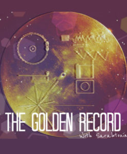 the golden record with Sarah Tonin