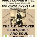The R. E. Metoyer Blues Rock and Soul Revue at Maui Coffee Attic